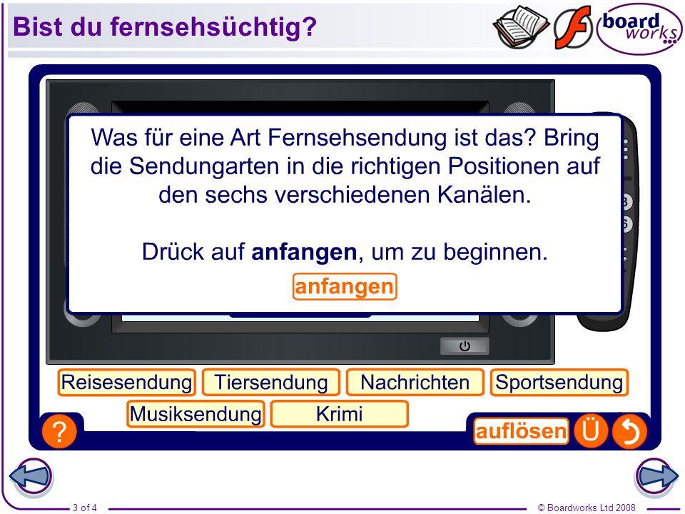 © Boardworks Ltd 20083 of 4 Bist du fernsehsüchtig?