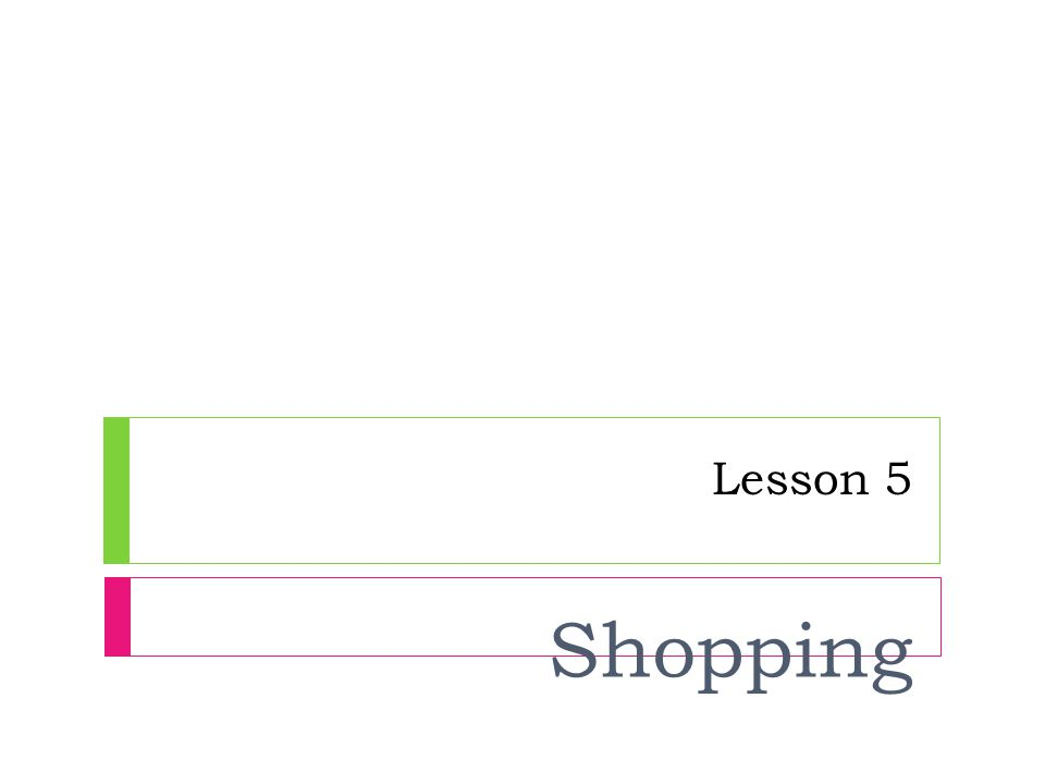 Lesson 5 Shopping