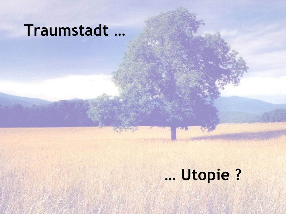 Tekst of lied, alleen nummer + titel/pericoop dus Traumstadt … … Utopie