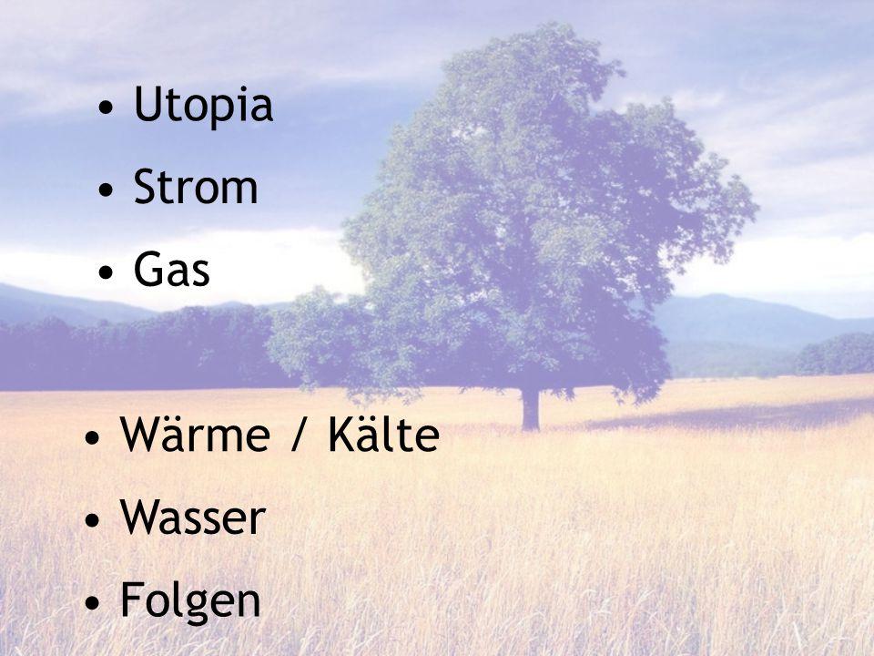 Utopia Strom Gas Wärme / Kälte Wasser Folgen