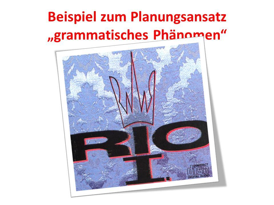"""Beispiel zum Planungsansatz """"grammatisches Phänomen"""""""