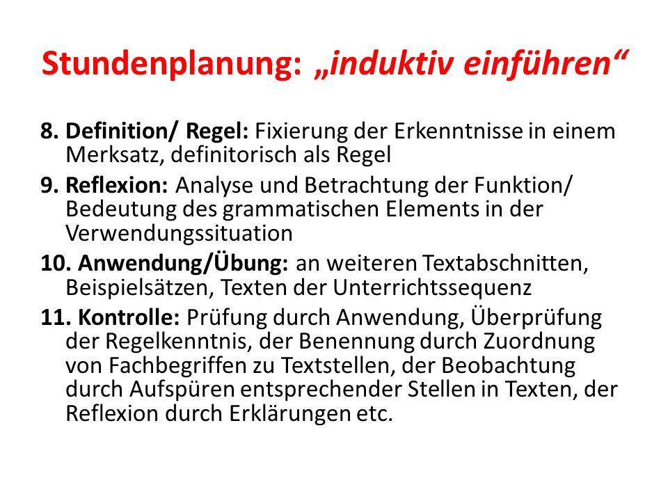 """Stundenplanung: """"induktiv einführen"""" 8. Definition/ Regel: Fixierung der Erkenntnisse in einem Merksatz, definitorisch als Regel 9. Reflexion: Analyse"""