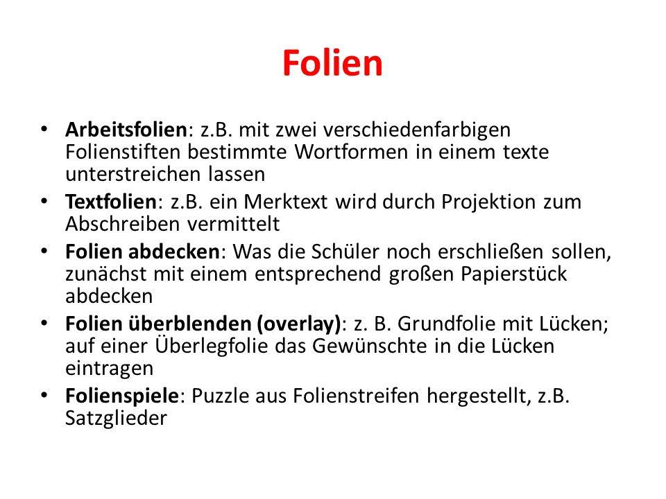 Folien Arbeitsfolien: z.B. mit zwei verschiedenfarbigen Folienstiften bestimmte Wortformen in einem texte unterstreichen lassen Textfolien: z.B. ein M
