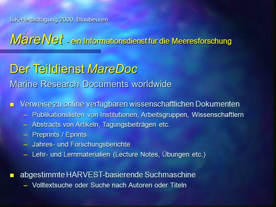 IuK-Herbsttagung 2000, Blaubeuren MareNet - ein Informationsdienst für die Meeresforschung Der Teildienst MareDoc Marine Research Documents worldwide