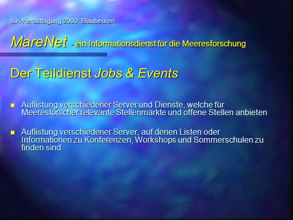 IuK-Herbsttagung 2000, Blaubeuren MareNet - ein Informationsdienst für die Meeresforschung Der Teildienst Jobs & Events n Auflistung verschiedener Ser