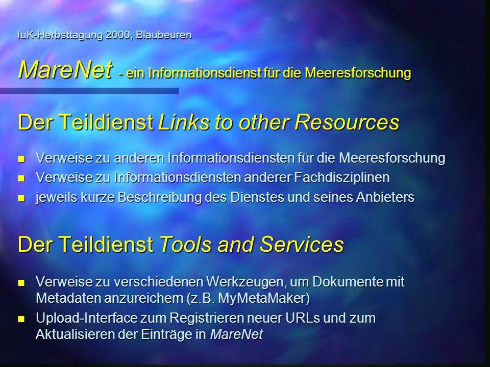 IuK-Herbsttagung 2000, Blaubeuren MareNet - ein Informationsdienst für die Meeresforschung Der Teildienst Links to other Resources n Verweise zu ander
