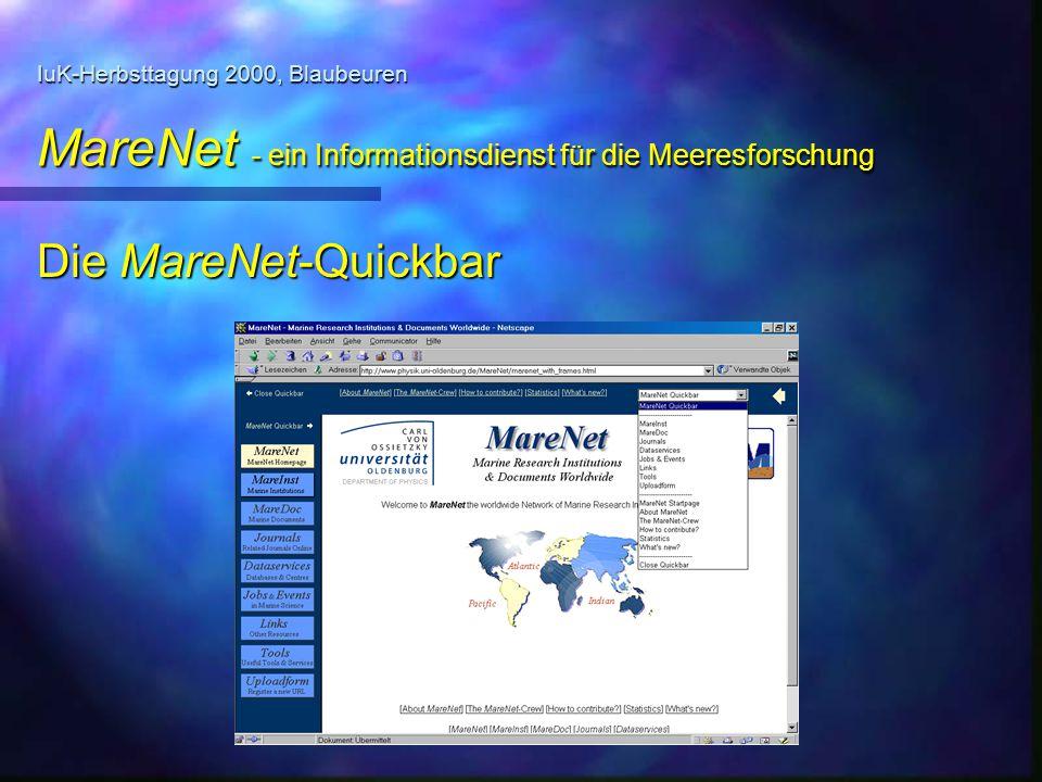 IuK-Herbsttagung 2000, Blaubeuren MareNet - ein Informationsdienst für die Meeresforschung Die MareNet-Quickbar