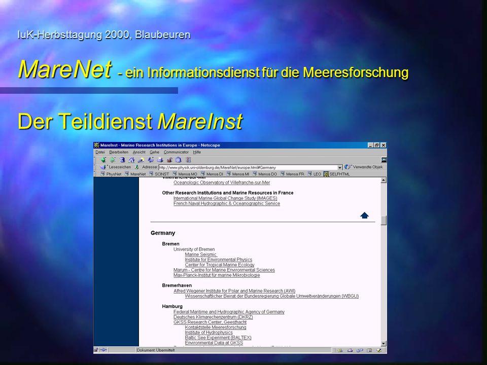 IuK-Herbsttagung 2000, Blaubeuren MareNet - ein Informationsdienst für die Meeresforschung Weitere Informationen: hohlfeld@uni-oldenburg.de Dank an E.R.