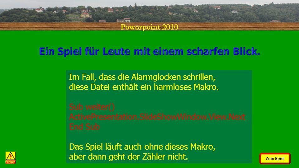 Powerpoint 2010 Der kleine Unterschied Funker Zum Spiel Im Fall, dass die Alarmglocken schrillen, diese Datei enthält ein harmloses Makro.