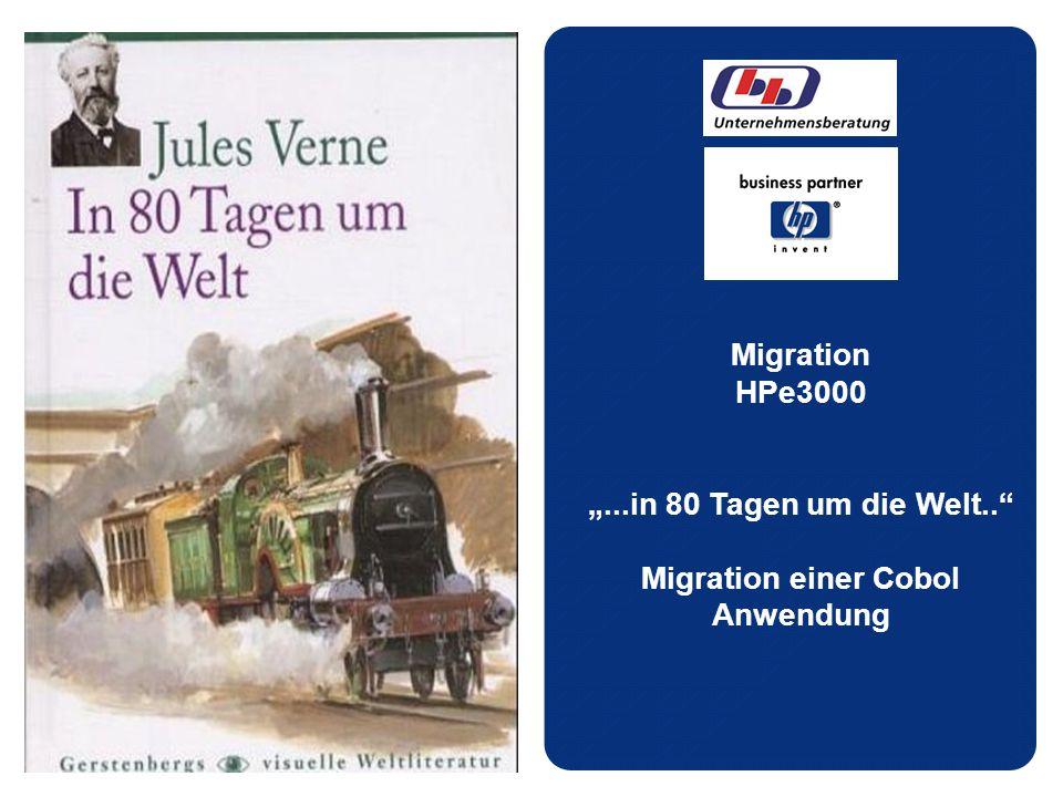 """Migration HPe3000 """"...in 80 Tagen um die Welt.. Migration einer Cobol Anwendung"""