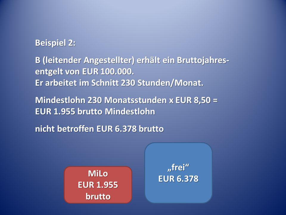 Beispiel 2: B (leitender Angestellter) erhält ein Bruttojahres- entgelt von EUR 100.000.