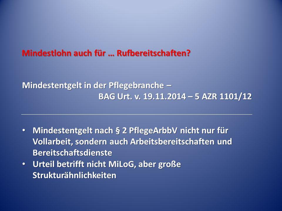 Mindestlohn auch für … Rufbereitschaften.Mindestentgelt in der Pflegebranche – BAG Urt.