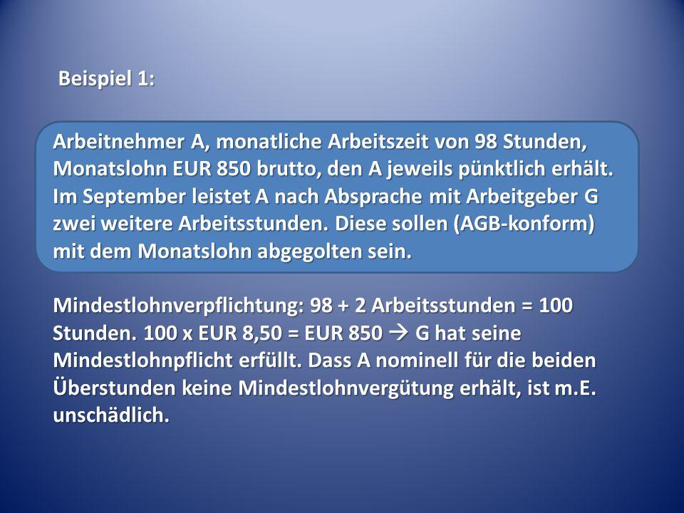 Arbeitnehmer A, monatliche Arbeitszeit von 98 Stunden, Monatslohn EUR 850 brutto, den A jeweils pünktlich erhält.