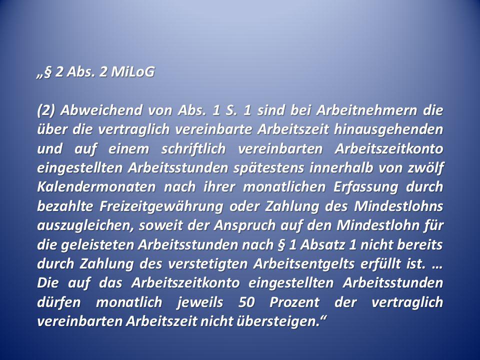 㤠2 Abs.2 MiLoG (2) Abweichend von Abs. 1 S.