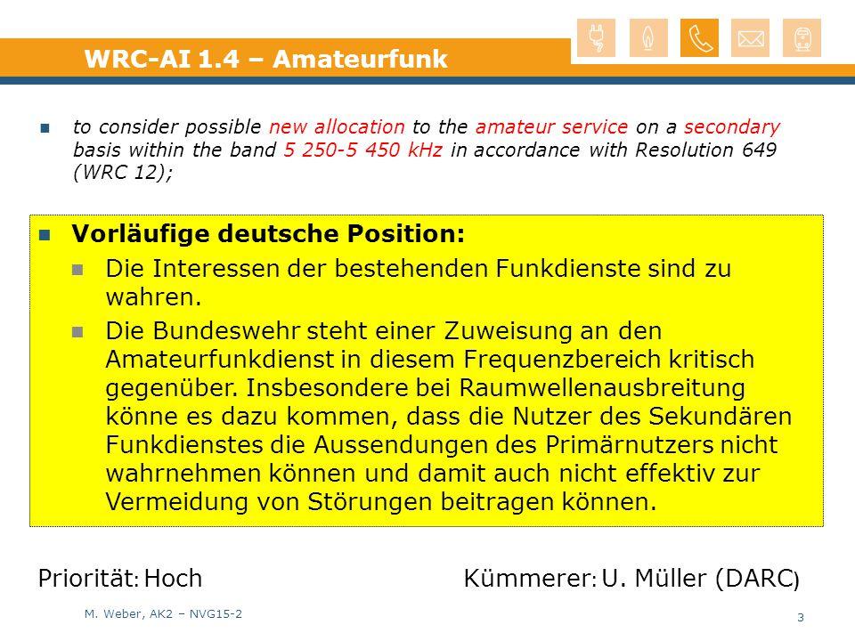 M. Weber, AK2 – NVG15-2 Vorläufige deutsche Position: Die Interessen der bestehenden Funkdienste sind zu wahren. Die Bundeswehr steht einer Zuweisung
