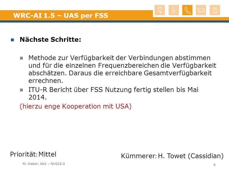 M. Weber, AK2 – NVG15-2 WRC-AI 1.5 – UAS per FSS Nächste Schritte: Methode zur Verfügbarkeit der Verbindungen abstimmen und für die einzelnen Frequenz