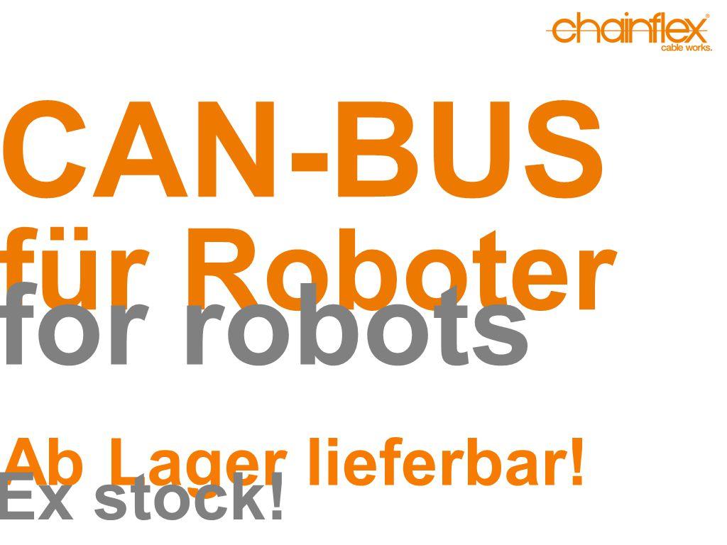 CAN-BUS Für Roboter und Bewegungen im 3D Bereich For robots and movements in 3D ►CFROBOT8.022 tordierbar, UL/CSA CFROBOT8.022 for torsion, UL/CSA ►± 180° mit 3 Mio.