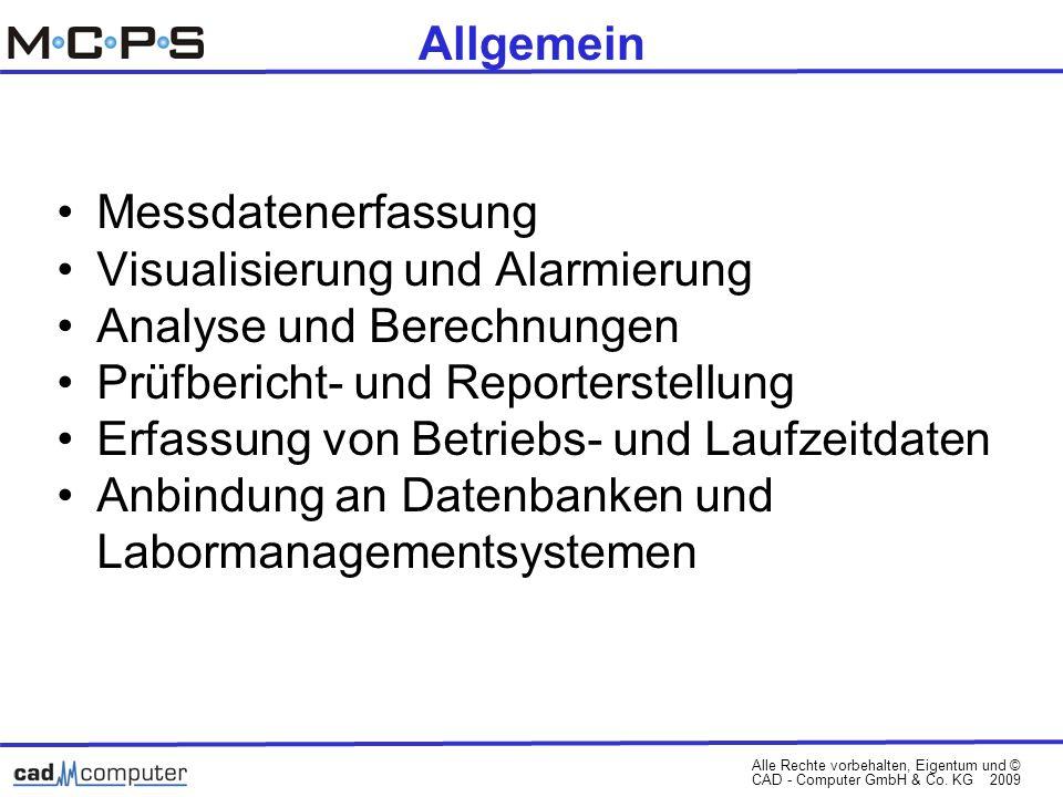 Alle Rechte vorbehalten, Eigentum und © CAD - Computer GmbH & Co. KG 2009 Messdatenerfassung Visualisierung und Alarmierung Analyse und Berechnungen P