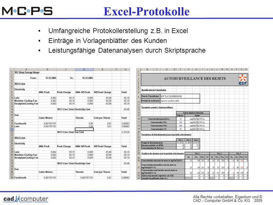 Alle Rechte vorbehalten, Eigentum und © CAD - Computer GmbH & Co. KG 2009 Excel-Protokolle Umfangreiche Protokollerstellung z.B. in Excel Einträge in