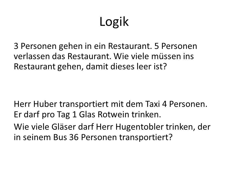 Logik 3 Personen gehen in ein Restaurant.5 Personen verlassen das Restaurant.