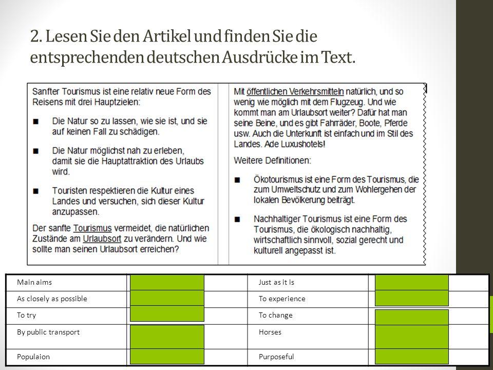 2. Lesen Sie den Artikel und finden Sie die entsprechenden deutschen Ausdrücke im Text. Main aimsHauptzieleJust as it isSo...wie sie ist As closely as