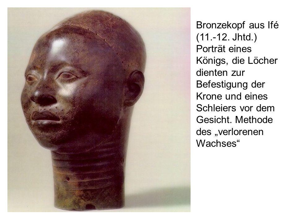 Bronzekopf aus Ifé (11.-12. Jhtd.) Porträt eines Königs, die Löcher dienten zur Befestigung der Krone und eines Schleiers vor dem Gesicht. Methode des