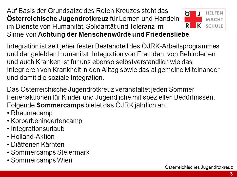 3 Österreichisches Jugendrotkreuz Auf Basis der Grundsätze des Roten Kreuzes steht das Österreichische Jugendrotkreuz für Lernen und Handeln im Dienst