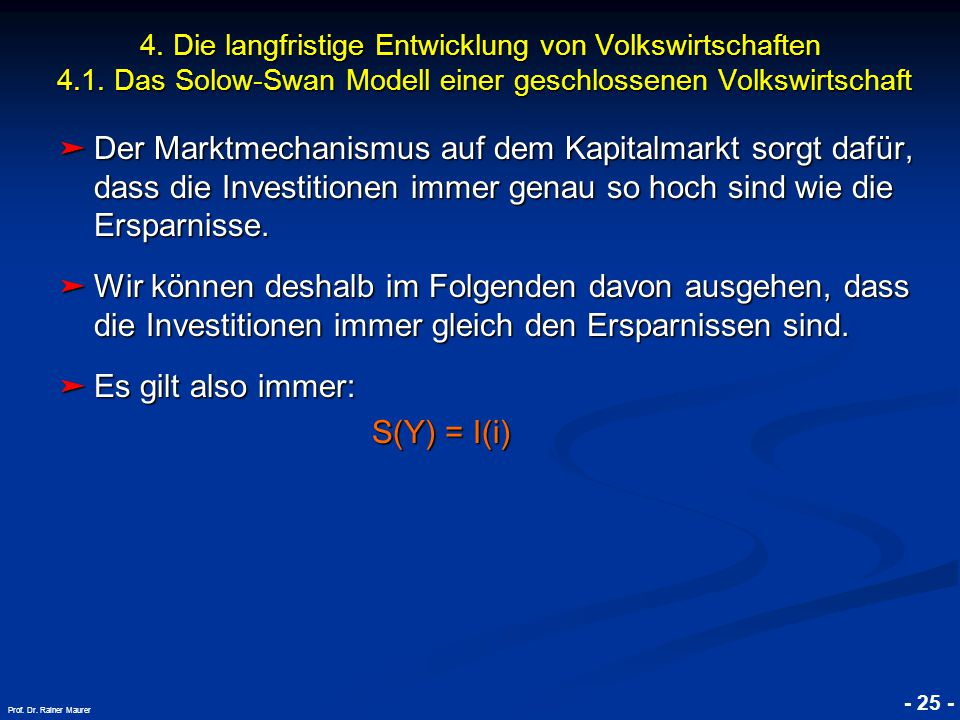 © RAINER MAURER, Pforzheim - 25 - Prof. Dr. Rainer Maurer ➤ Der Marktmechanismus auf dem Kapitalmarkt sorgt dafür, dass die Investitionen immer genau