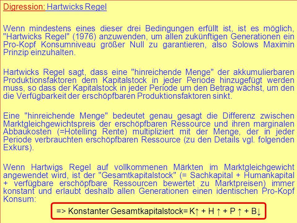 © RAINER MAURER, Pforzheim - 70 - Prof. Dr. Rainer Maurer Digression: Hartwicks Regel Wenn mindestens eines dieser drei Bedingungen erfüllt ist, ist e