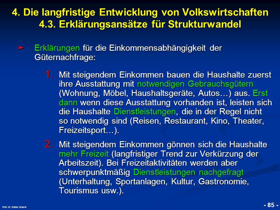 © RAINER MAURER, Pforzheim - 85 - Prof. Dr. Rainer Maurer ➤ Erklärungen für die Einkommensabhängigkeit der Güternachfrage: 1. Mit steigendem Einkommen