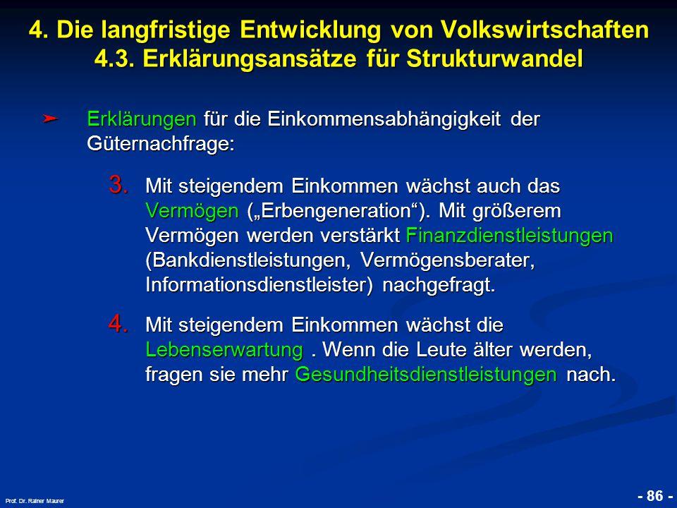 © RAINER MAURER, Pforzheim - 86 - Prof. Dr. Rainer Maurer ➤ Erklärungen für die Einkommensabhängigkeit der Güternachfrage: 3. Mit steigendem Einkommen