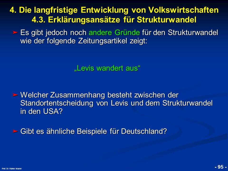© RAINER MAURER, Pforzheim - 95 - Prof. Dr. Rainer Maurer ➤ Es gibt jedoch noch andere Gründe für den Strukturwandel wie der folgende Zeitungsartikel