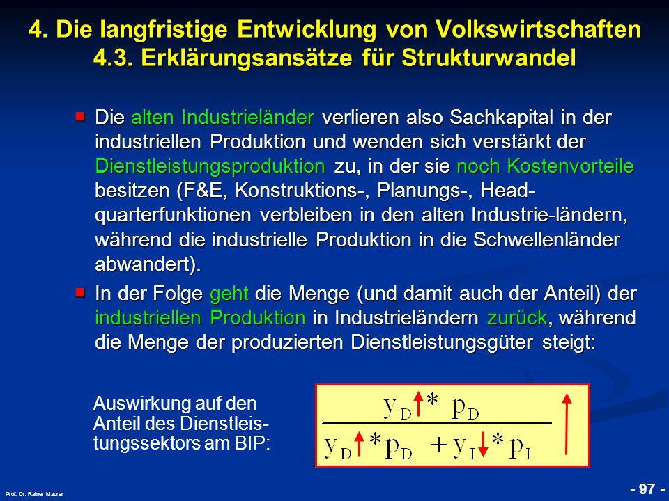 © RAINER MAURER, Pforzheim - 97 - Prof. Dr. Rainer Maurer ■ Die alten Industrieländer verlieren also Sachkapital in der industriellen Produktion und w