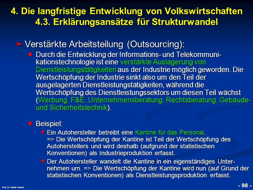 © RAINER MAURER, Pforzheim - 98 - Prof. Dr. Rainer Maurer ➤ Verstärkte Arbeitsteilung (Outsourcing): ■ Durch die Entwicklung der Informations- und Tel