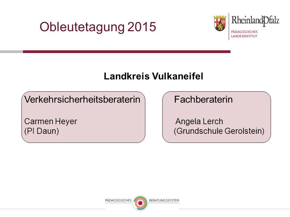 Obleutetagung 2015 Landkreis Vulkaneifel Verkehrsicherheitsberaterin Fachberaterin Carmen Heyer Angela Lerch (PI Daun) (Grundschule Gerolstein)