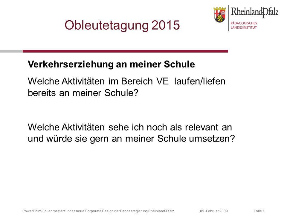 Folie 709. Februar 2009PowerPoint-Folienmaster für das neue Corporate Design der Landesregierung Rheinland-Pfalz Obleutetagung 2015 Welche Aktivitäten