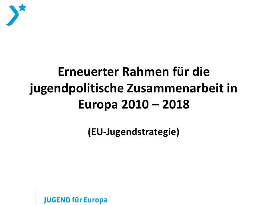 Erneuerter Rahmen für die jugendpolitische Zusammenarbeit in Europa 2010 – 2018 (EU-Jugendstrategie)