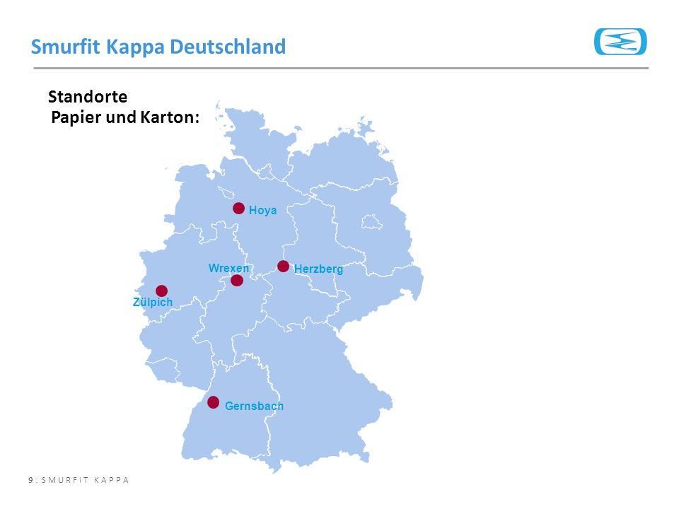 9 : SMURFIT KAPPA Standorte Papier und Karton: Smurfit Kappa Deutschland Hoya Wrexen Gernsbach Zülpich Herzberg