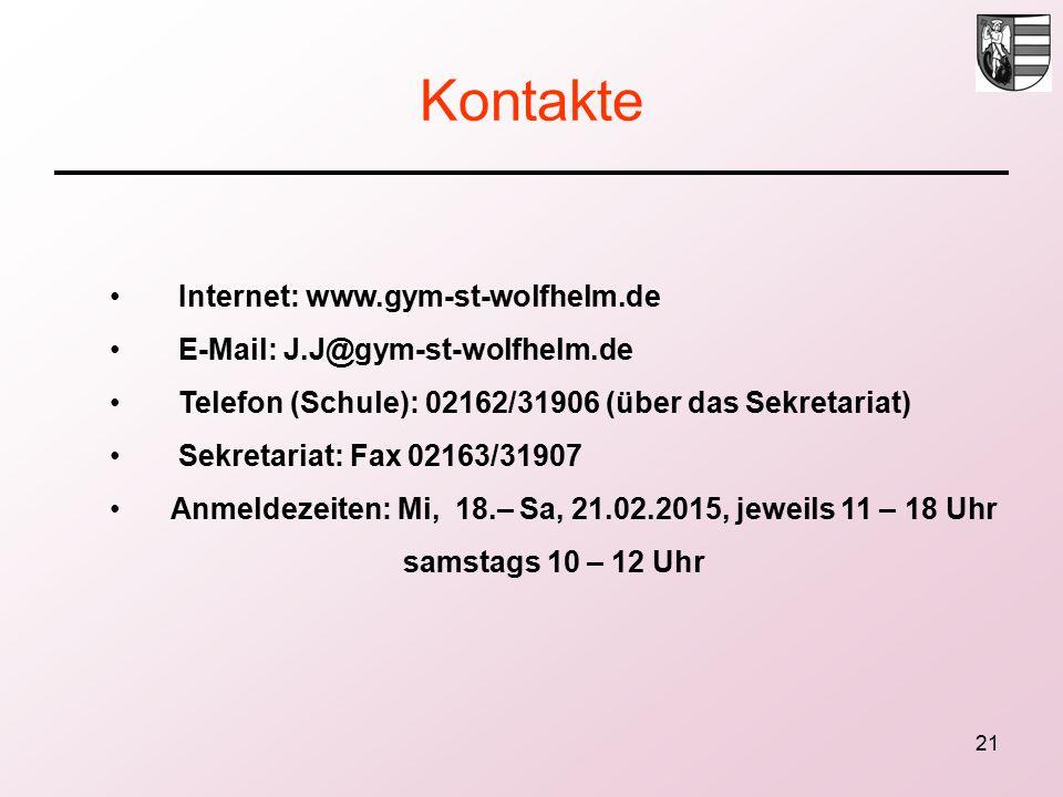21 Kontakte Internet: www.gym-st-wolfhelm.de E-Mail: J.J@gym-st-wolfhelm.de Telefon (Schule): 02162/31906 (über das Sekretariat) Sekretariat: Fax 02163/31907 Anmeldezeiten: Mi, 18.– Sa, 21.02.2015, jeweils 11 – 18 Uhr samstags 10 – 12 Uhr