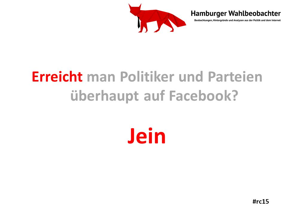 Erreicht man Politiker und Parteien überhaupt auf Facebook? Jein #rc15