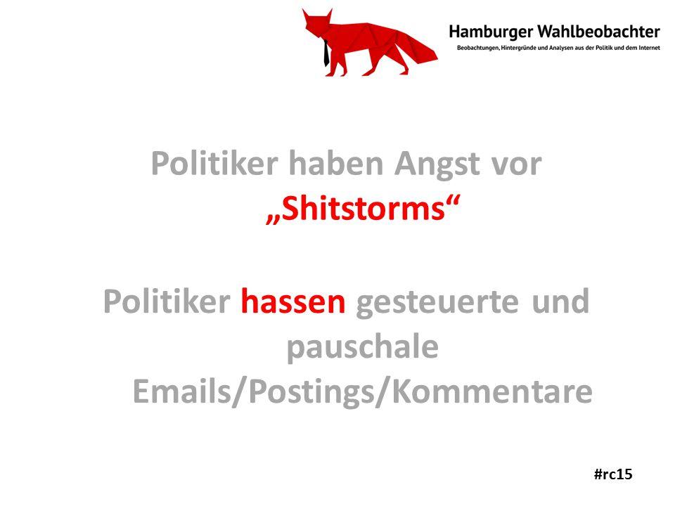 """Politiker haben Angst vor """"Shitstorms Politiker hassen gesteuerte und pauschale Emails/Postings/Kommentare #rc15"""