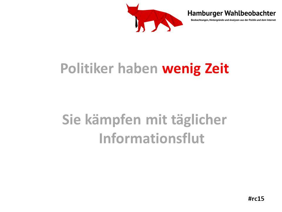 Politiker haben wenig Zeit Sie kämpfen mit täglicher Informationsflut #rc15