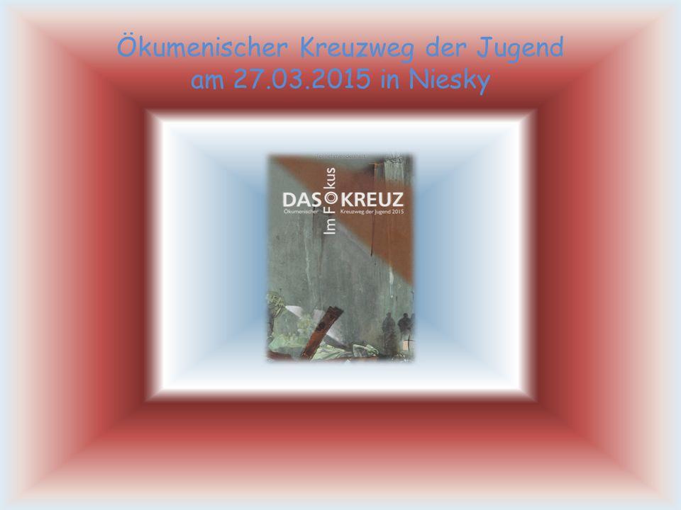 Ökumenischer Kreuzweg der Jugend am 27.03.2015 in Niesky