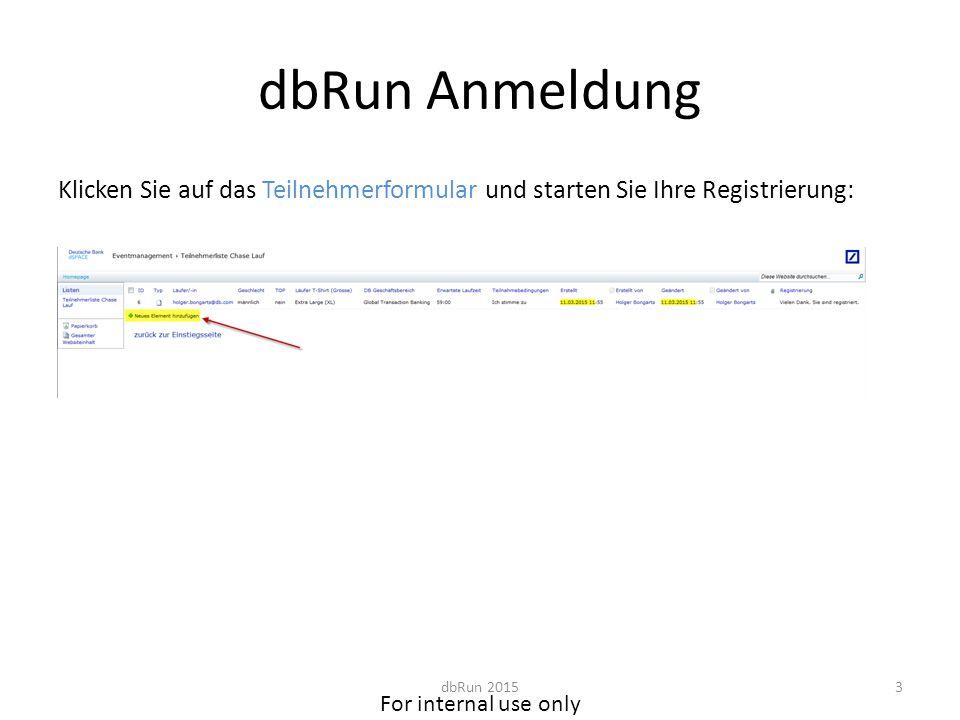 For internal use only dbRun Anmeldung Schritt 1 - Suchen Sie sich oder Ihre(n) Kolleg(e)(i)n …..