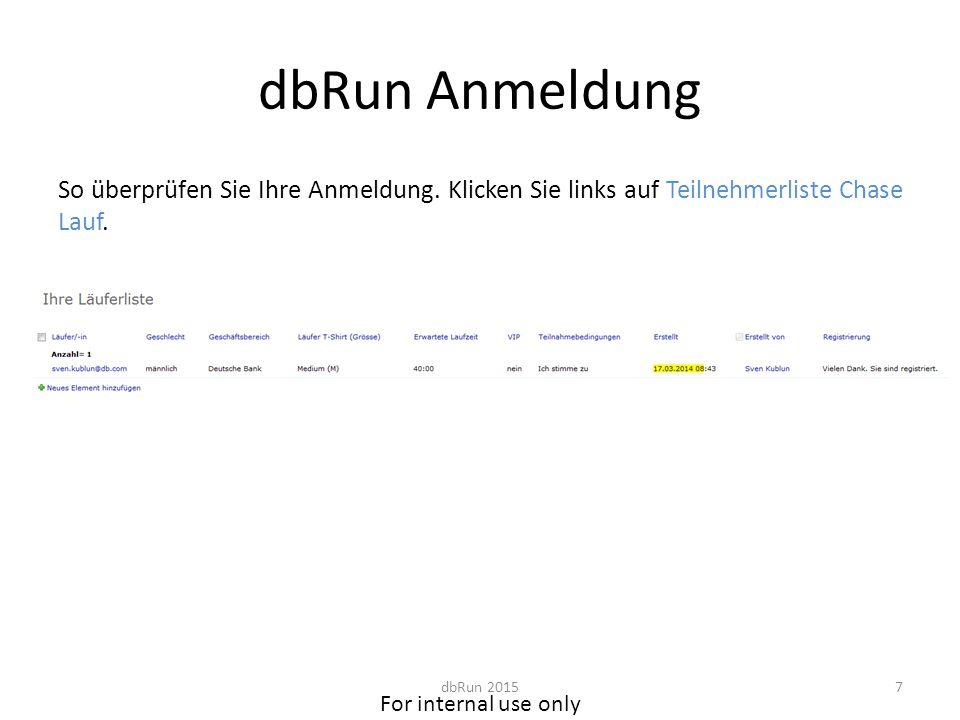 For internal use only dbRun Anmeldung So überprüfen Sie Ihre Anmeldung.