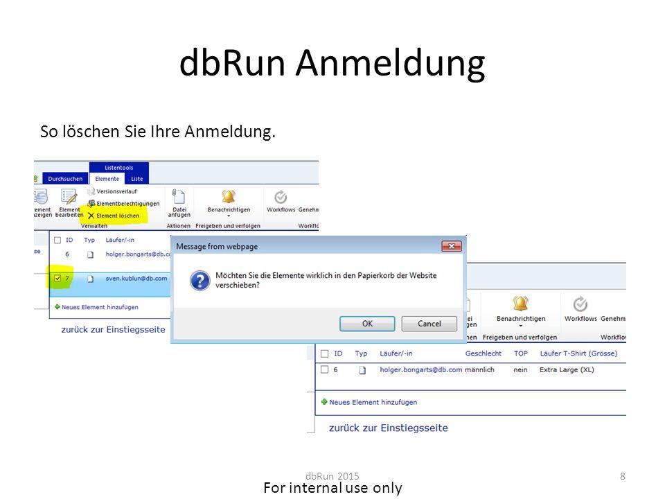 For internal use only dbRun Anmeldung So löschen Sie Ihre Anmeldung. dbRun 20158