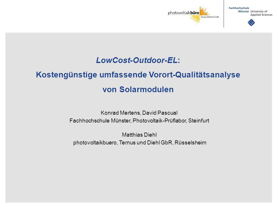 LowCost-Outdoor-EL: Kostengünstige umfassende Vorort-Qualitätsanalyse von Solarmodulen Konrad Mertens, David Pascual Fachhochschule Münster, Photovolt
