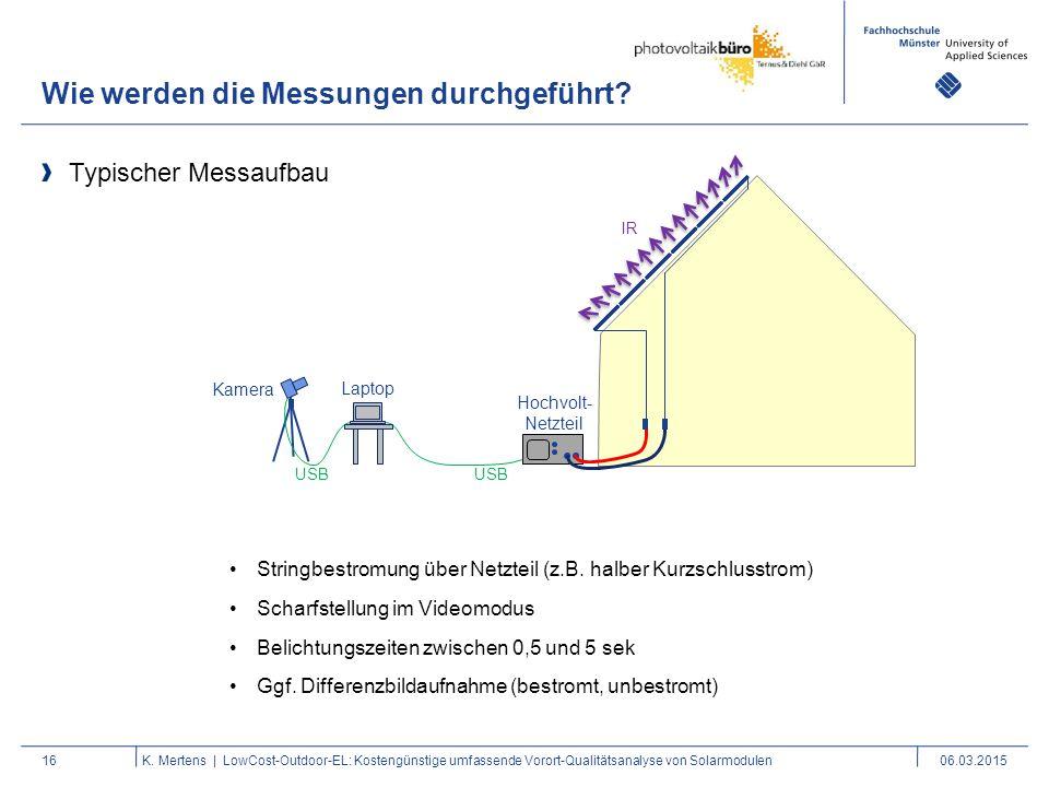 16 Typischer Messaufbau K. Mertens | LowCost-Outdoor-EL: Kostengünstige umfassende Vorort-Qualitätsanalyse von Solarmodulen06.03.2015 Stringbestromung