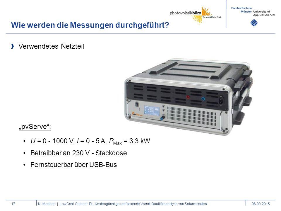 Wie werden die Messungen durchgeführt? 17 Verwendetes Netzteil K. Mertens | LowCost-Outdoor-EL: Kostengünstige umfassende Vorort-Qualitätsanalyse von