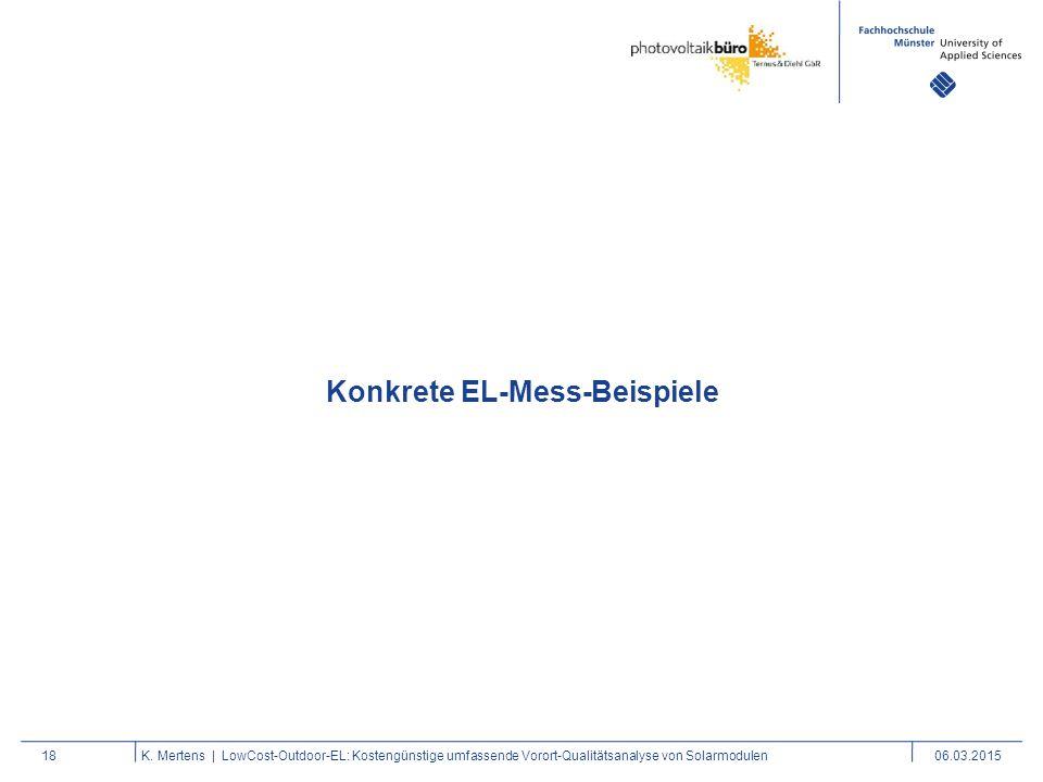 18K. Mertens | LowCost-Outdoor-EL: Kostengünstige umfassende Vorort-Qualitätsanalyse von Solarmodulen06.03.2015 Konkrete EL-Mess-Beispiele